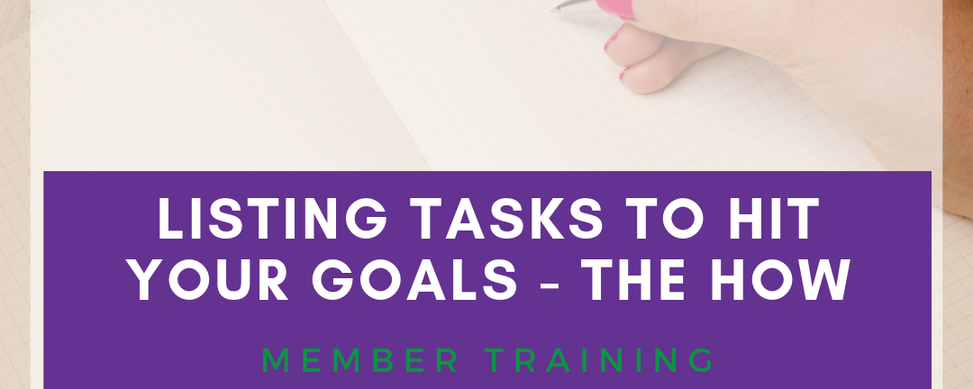 Listing Tasks To Hit Your Goals- The How