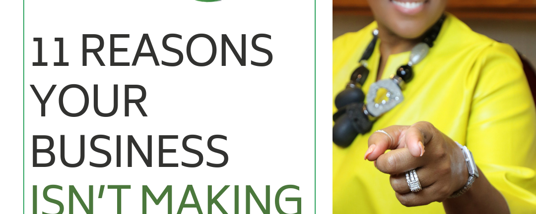 11 Reasons Your Business Isn't Making Money