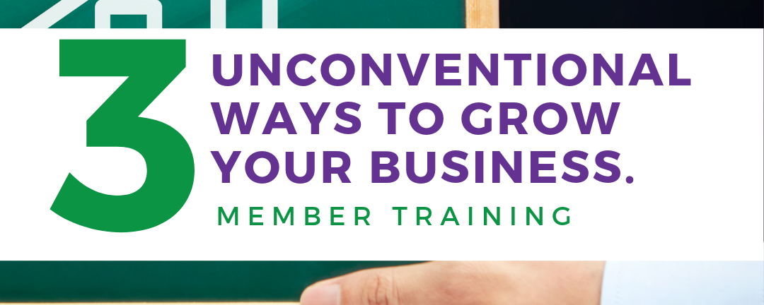 3 Unconventional Ways To Grow Your Business